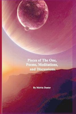 Pieces of the One, Poems, Meditations and Discussions.