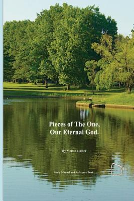 Pieces of the One, Our Eternal God.