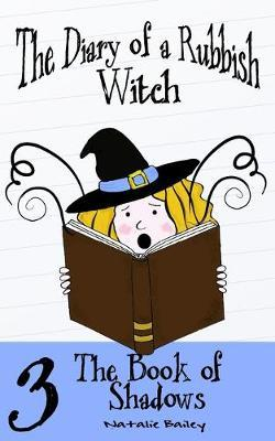 The Diary of a Rubbish Witch