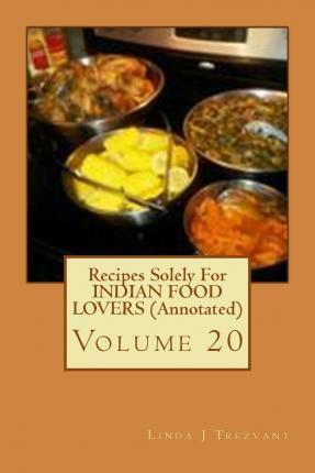 Recipes Solely for Indian Food Lovers (Annotated)