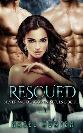 Rescued (Book One of the Silver Wood Coven Series)