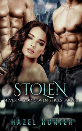 Stolen (Book Two of the Silver Wood Coven Series)