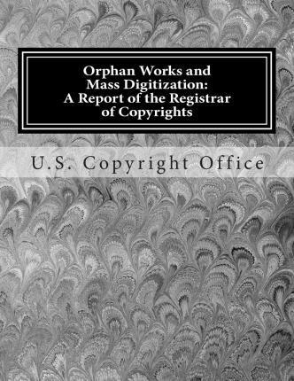 Orphan Works and Mass Digitization