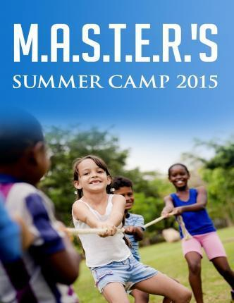M.A.S.T.E.R.'s Summer Camp 2015  Math, Arts, Science, Technology, Engineering and Reading Summer Camp