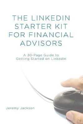 The Linkedin Starter Kit for Financial Advisors