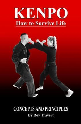 Kenpo - How to Survive Life