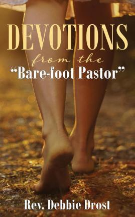 Devotions from the Bare-Foot Pastor