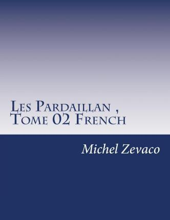 Les Pardaillan, Tome 02 French