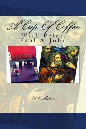 A Cup of Coffee with Peter Paul and John