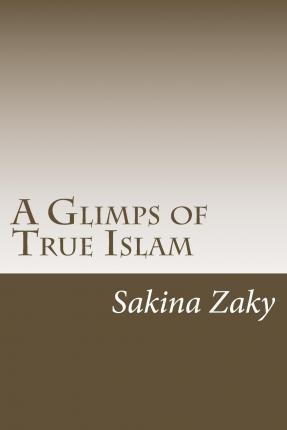 A Glimps of True Islam