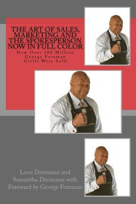 The Art of Sales, Marketing and the Spokesperson Now in Full Color