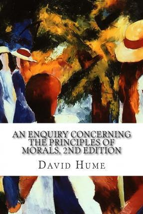 An Enquiry Concerning the Principles of Morals, 2nd Edition
