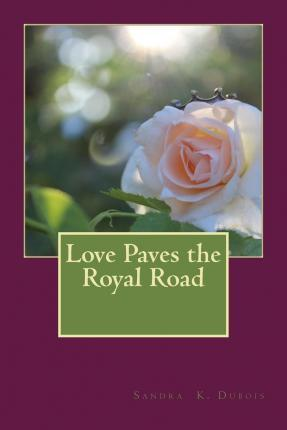 Love Paves the Royal Road