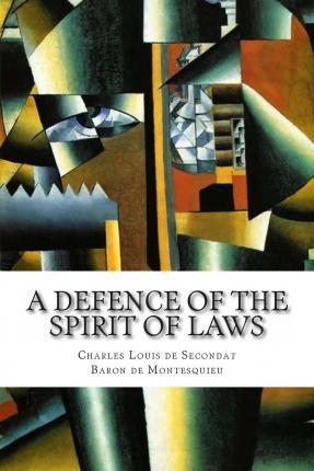 A Defence of the Spirit of Laws