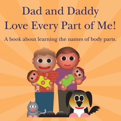 Dad and Daddy Love Every Part of Me!