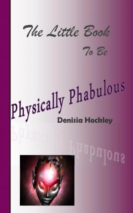 The Little Book to Be Physically Phabulous