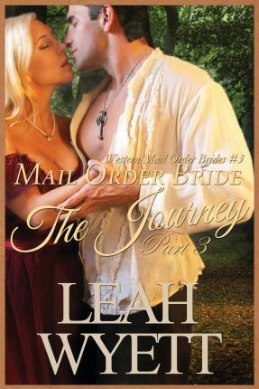 Mail Order Bride - The Journey Book 3