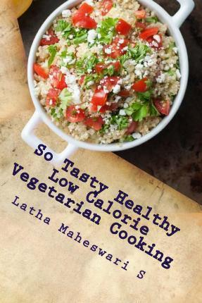 So Tasty Healthy Low Calorie Vegetarian Cooking