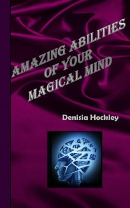Amazing Abilities of Your Magical Mind
