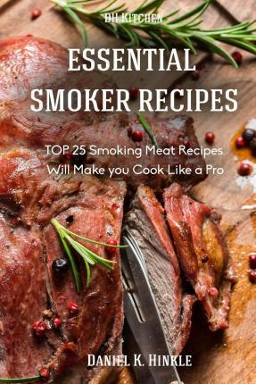 Essential Smoker Recipes