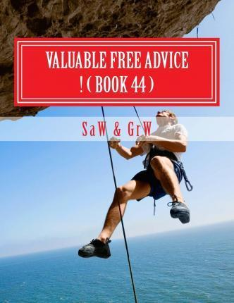 Valuable Free Advice ! ( Book 44 )