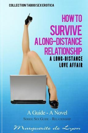 A Long-Distance Love Affair How to Survive a Long-Distance Relationship
