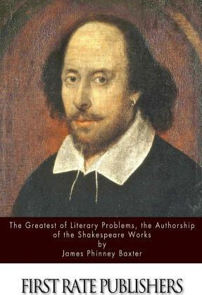 The Greatest of Literary Problems, the Authorship of the Shakespeare Works