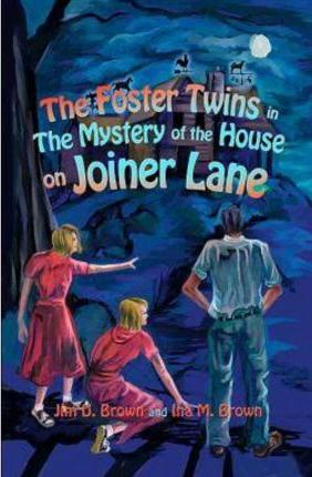 The Foster Twins in the Mystery of the House on Joiner Lane