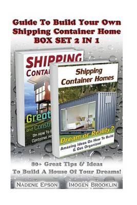 Guide to Build Your Own Shipping Container Home Box Set 2 in 1