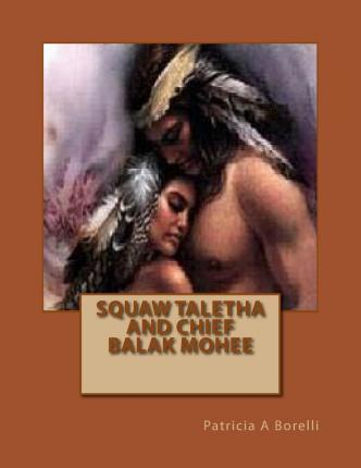 Squaw Taletha and Chief Balak Mohee