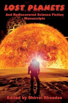 Lost Planets and Rediscovered Science Fiction Manuscripts