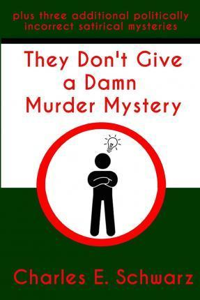 They Don't Give a Damn Murder Mystery