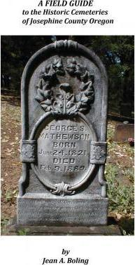 A Field Guide to the Historic Cemeteries of Josephine County Oregon