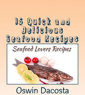 15 Quick and Delicious Seafood Recipes