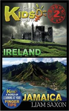 A Smart Kids Guide to Ireland and Jamaica