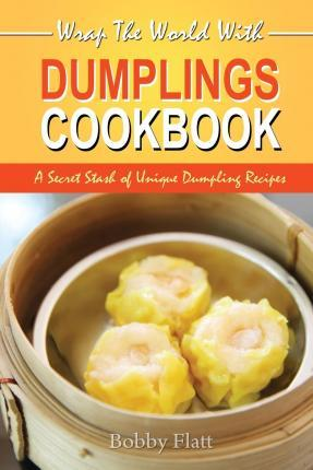 Wrap the World with Dumplings Cookbook