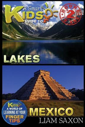 A Smart Kids Guide to Lakes and Mexico
