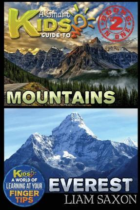 A Smart Kids Guide to Mountains and Everest