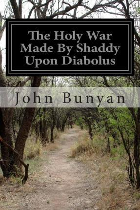 The Holy War Made by Shaddy Upon Diabolus
