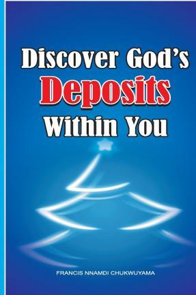 Discover God's Deposits Within You