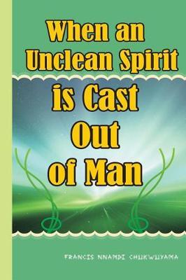 When an Unclean Spirit Is Cast Out of a Man