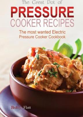 The Great Pot of Pressure Cooker Recipes