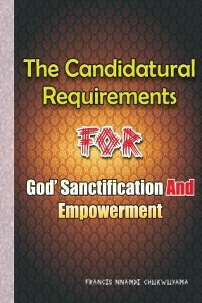 Candidatural Requirements for God's Sanctification and Empowerment
