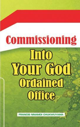 Commisioning Into Your God Ordained Office