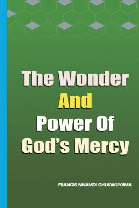 The Wonder and Power of God's Mercy