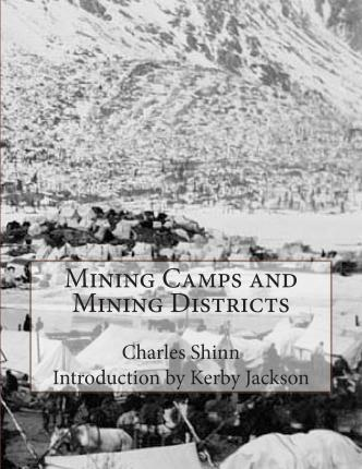 Mining Camps and Mining Districts