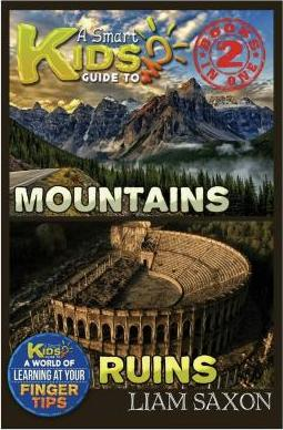 A Smart Kids Guide to Mountains and Ruins