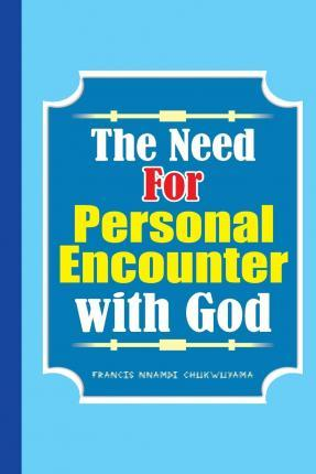 The Need for Personal Encounter with God