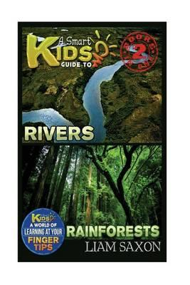 A Smart Kids Guide to Rivers and Rainforests: A World of Learning at Your Fingertips