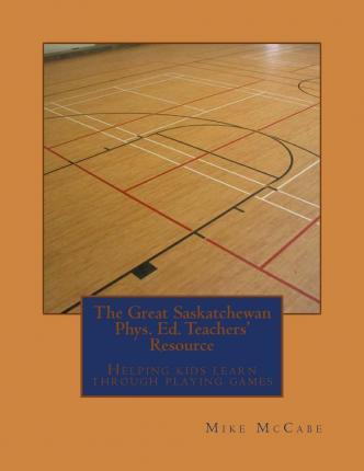 The Great Saskatchewan Phys. Ed. Teachers' Resource